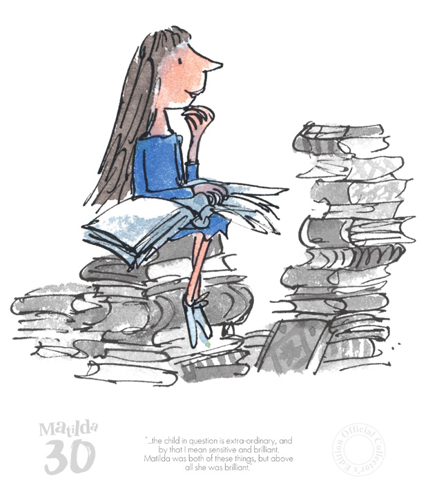 Matilda 30th - The Child In Question Is Extra-Ordinary by Quentin Blake and Roald Dahl